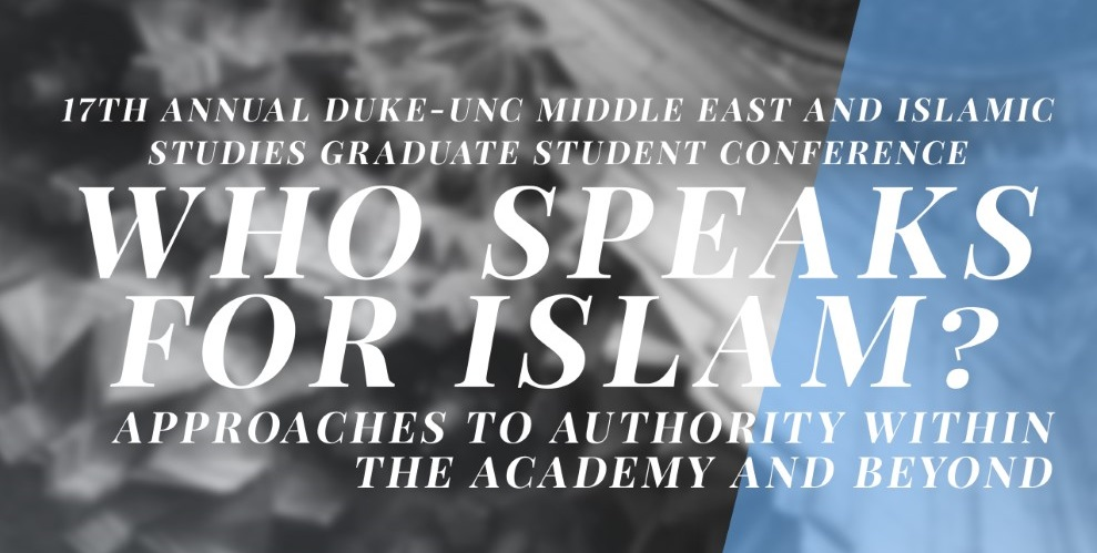 17th Annual Duke-UNC Middle East and Islamic Studies Graduate Student Conference